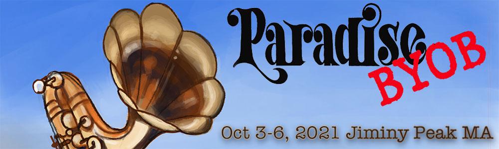 Paradise BYOB Oct 3-6, 2021 Jiminy Peak MA